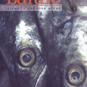 BARATO, Ricardo Pedrosa Alves. Editora Medusa, 2011.
