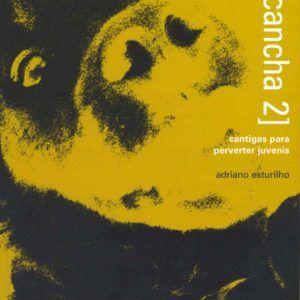 [CANCHA 2], Adriano Esturilho. Editora Medusa, 2007