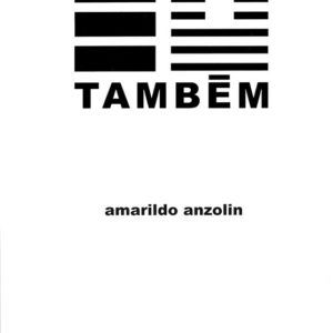 EU TAMBÉM, Amarildo Anzolin. Medusa, 2003.